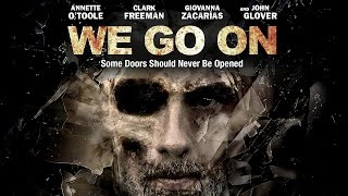 We Go On - Official Trailer