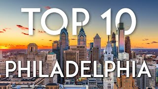 Top 10 Things to do in PHILADELPHIA | Philly Travel Guide 2019