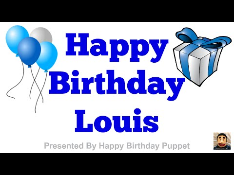 Happy Birthday Louis - Best Happy Birthday Song Ever