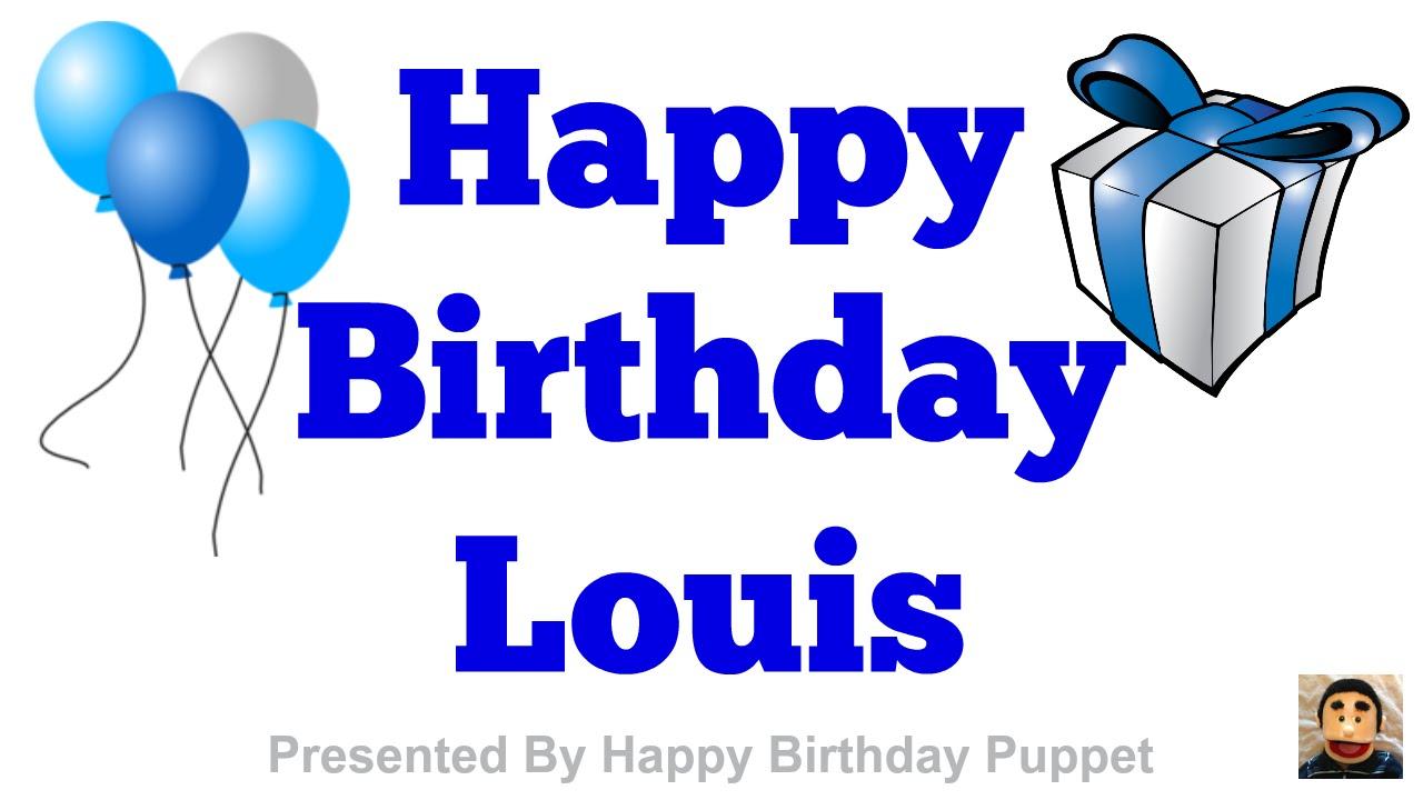 Happy Birthday Louis Best Happy Birthday Song Ever YouTube