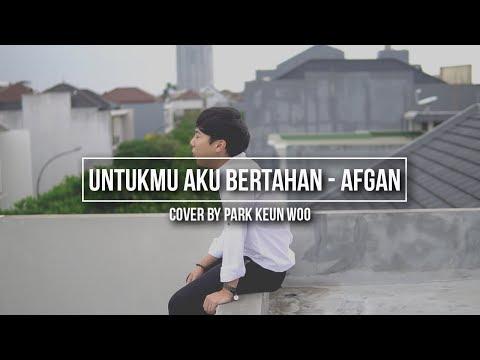 [COVER] Untukmu Aku Bertahan - Afgan || Park Keun Woo
