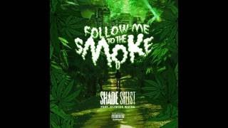 Shade Sheist Follow Me To The Smoke Ft. Clinton Wayne