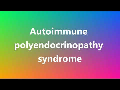 Autoimmune polyendocrinopathy syndrome - Medical Meaning from YouTube · Duration:  3 minutes 17 seconds