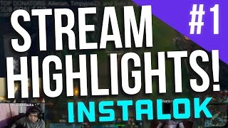 Repeat youtube video Instalok Stream Highlights #1 (League Of Legends)