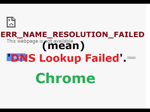 Error code err name resolution failed in chrome mean dns lookup
