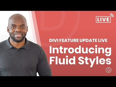 Divi feature update LIVE: Introducing Fluid Styles