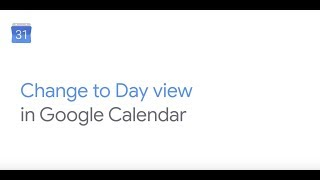 How To: Go to Day View in Google Calendar