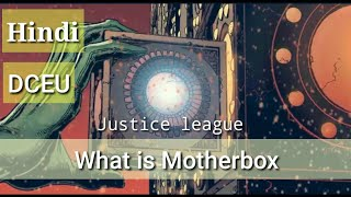 Justice league Motherbox | DCEU Tech | DC Extended Universe | Explained in HINDI | Comicbook origin