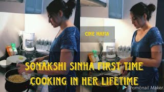 Sonakshi Sinha cooking first time  in her lifetime.