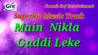 Hindi music karaoke track main nikla gaddi leke