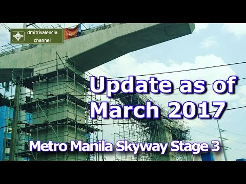 Metro Manila Skyway Stage 3 update as of March 2017