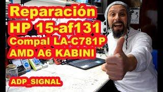 Reparación HP 15-af131dx (Compal LA-C781P) REBALLING? BIOS? MEMORIA? MICRO?