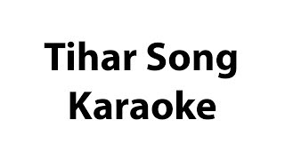 Tihar Song Karaoke