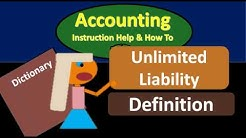 Unlimited Liability Definition - What is Unlimited Liability