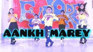 Aankh Marey - Simba | Dance choreography |Explore dance Centre