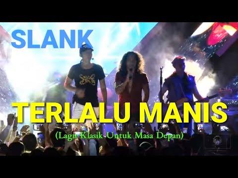 SLANK - Terlalu Manis (Live)