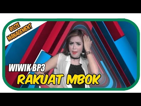 RAKUAT MBOK - WIWIK BP3 [ OFFICIAL MUSIC VIDEO ]