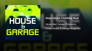 Deep House Clubbing Beat