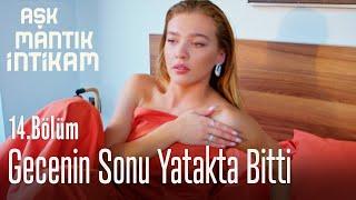 Gecenin sonu yatakta bitti - Aşk Mantık İntikam 14. Bölüm
