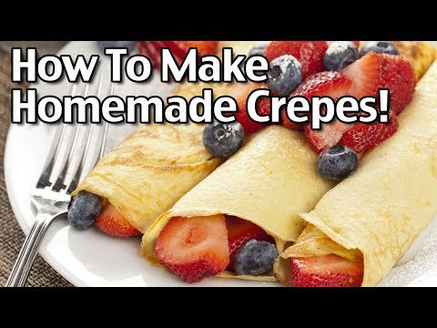 $5 Dinner! How To Make Quick And Easy Homemade Crepes!