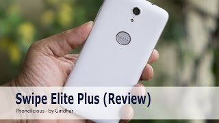 Swipe Elite Plus Review