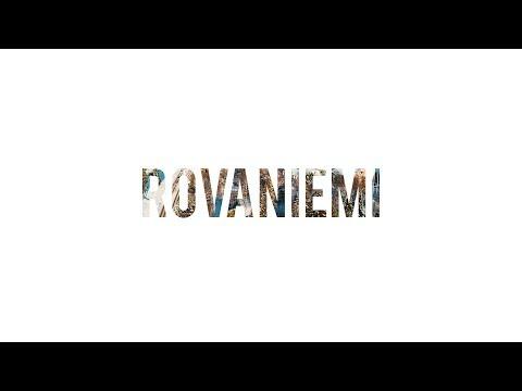 Rovaniemi - Gateway to Lapland | Finland 2017