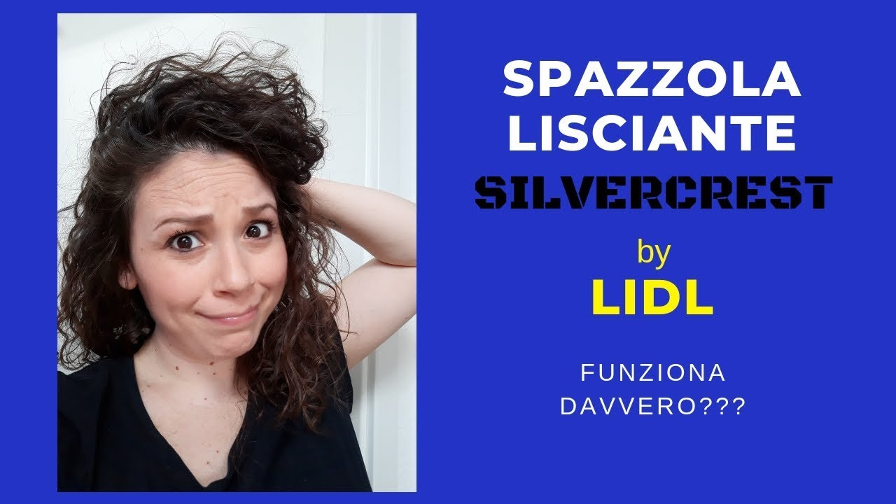 Spazzola Lisciante Lidl Da Riccia A Youtube
