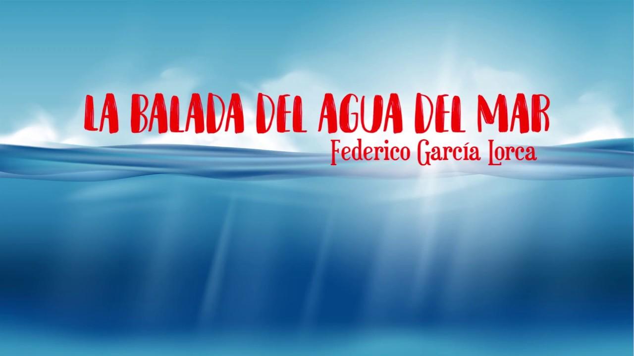 La Balada Del Agua Del Mar Federico Garcia Lorca Poemas De Amor La Voz De La Poesía