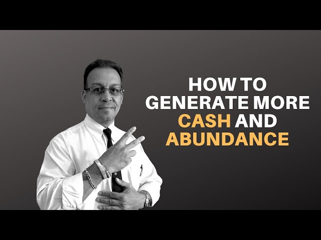 How to Generate More Cash and Abundance