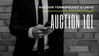 Auction 101 Terminology & Auctioneer Lingo Terms Definitions