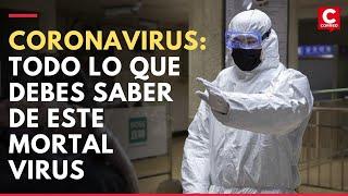 Coronavirus: todo lo que debes saber de este mortal virus