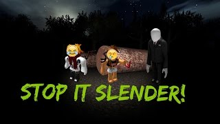 Stop it slender ROBLOX /w Keith