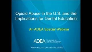 Opioid Abuse in the U.S. and the Implications for Dental Education