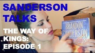 SANDERSON TALKS- THE WAY OF KINGS EPISODE 1