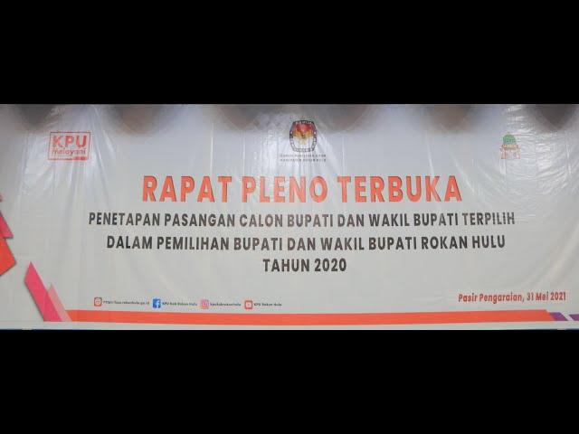 RAPAT PLENO TERBUKA PENETAPAN PASANGAN CALON BUPATI DAN WAKIL BUPATI TERPILIH PILKADA ROHUL 2020