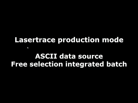 Lasertrace Production ASCII Data source Free selection integrated batch