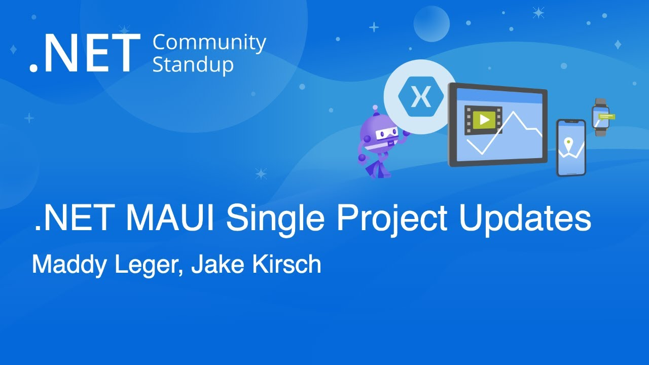 Xamarin Community Standup - .NET MAUI Single Project with Jake Kirsch