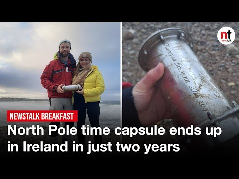 North Pole time capsule ends up in Ireland in just two years