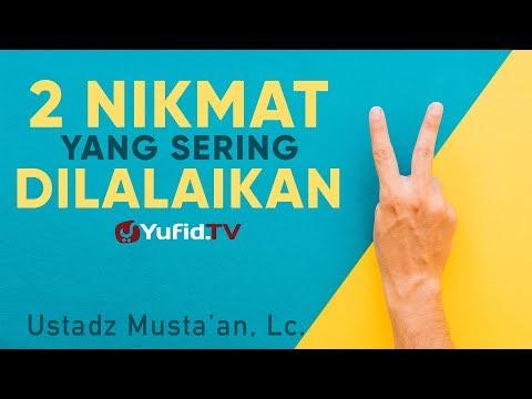 Ceramah Singkat: Dua Nikmat yang Dilalaikan - Ustadz Musta'an, Lc.