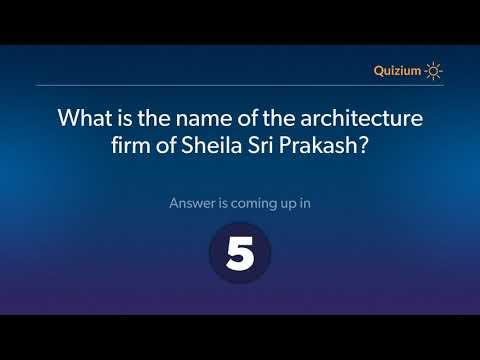 What is the name of the architecture firm of Sheila Sri Prakash?   Sheila Sri Prakash Quiz
