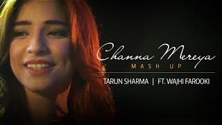 Channa Mereya Mashup | Wajhi Farooki | Tarun S | Cover