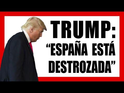 """Donald TRUMP asegura que España """"ESTA DESTROZADA""""?(ANÁLISIS ECONÓMICO)?"""