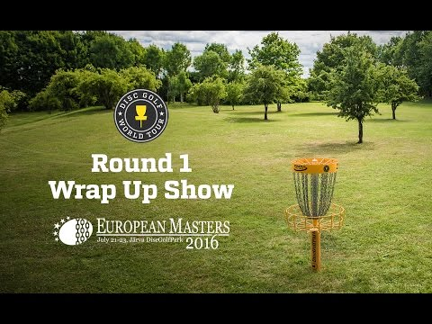 DGWT 2016 European Masters - Round 1 Wrap Up Show