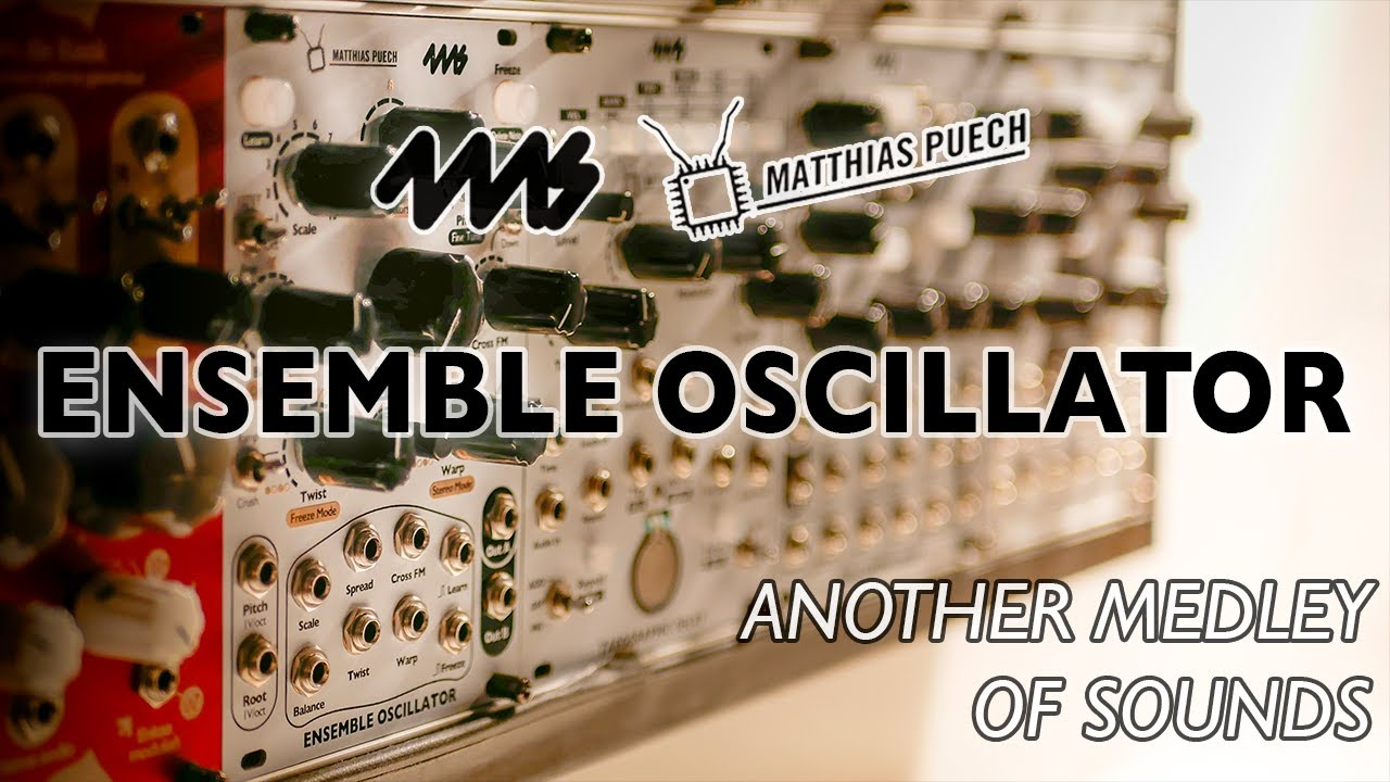 4ms Ensemble Oscillator – Another medley of sounds
