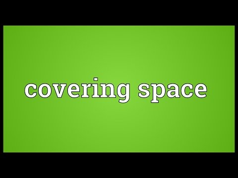 Covering space Meaning