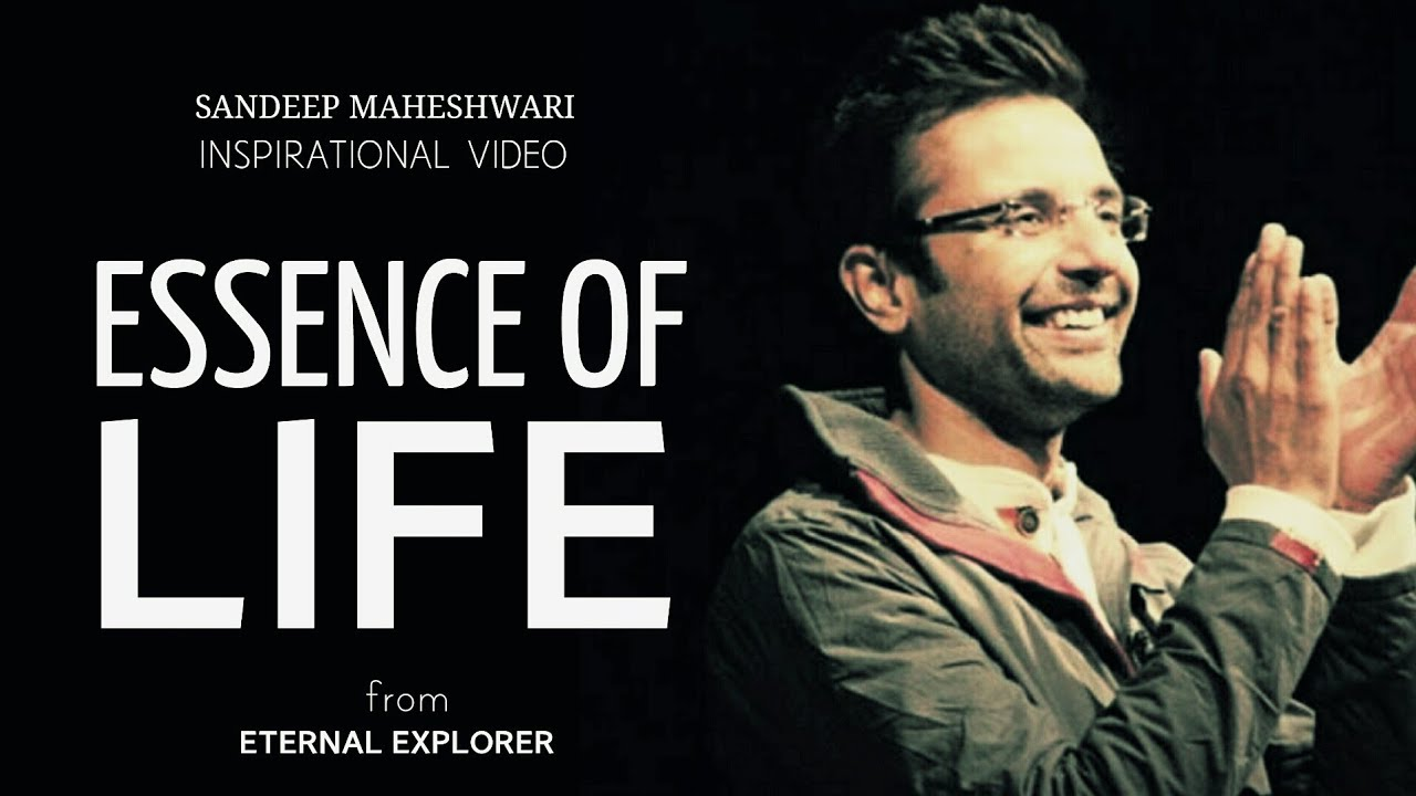 Essence Of Life by Sandeep Maheswari Motivational Video