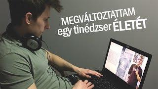 MEGVÁLTOZTATTAM EGY TINÉDZSER ÉLETÉT