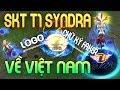 Skin SKT T1 Syndra Về Việt Nam Rồi Anh Em Ơi Tập Làm Faker Gánh Team Quá Dữ Mod Version
