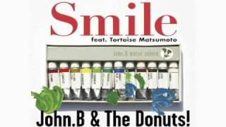 『スマイル feat.トータス松本』 作詞: ジョン・B / 作曲: 菅原龍平 ---...