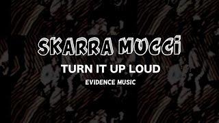 Skarra Mucci - Turn It Up Loud [Evidence Music] 2015 (Lyrics Video)